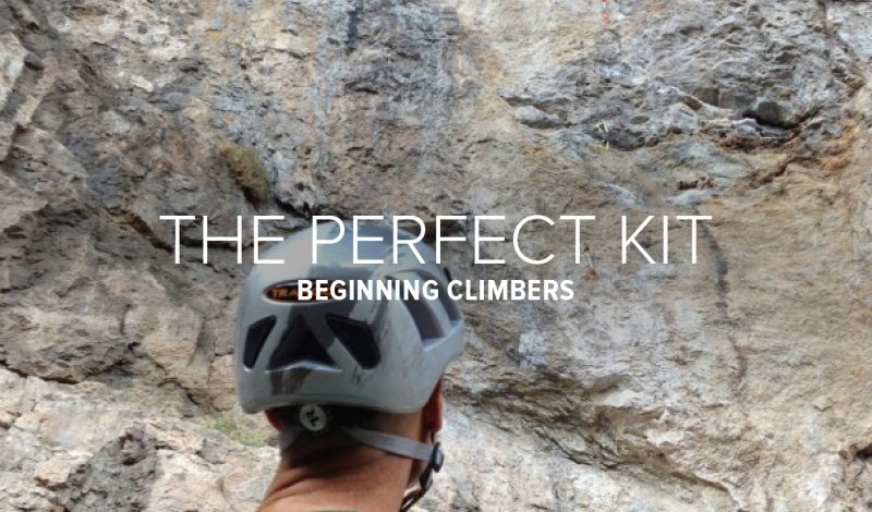 The Perfect Kit for Beginning Climbers