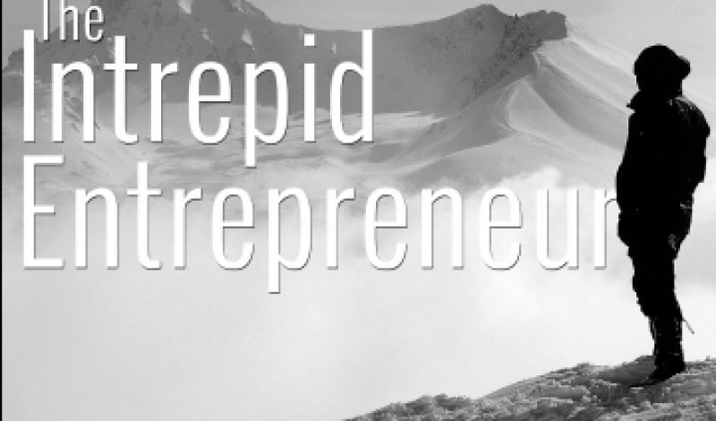 The Intrepid Entrepreneur: Podcasts for Outdoor Businesses and Athletes